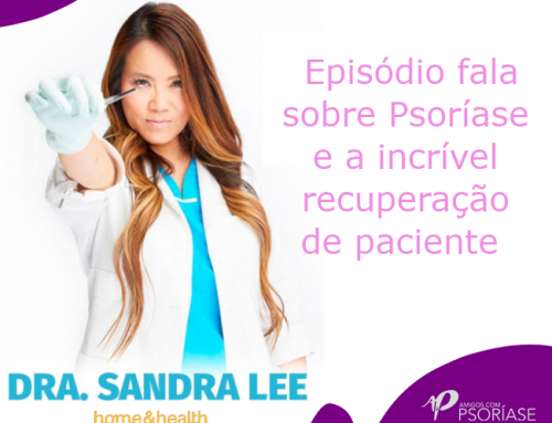 DRA. SANDRA LEE – FINAL FELIZ PARA PACIENTE COM 90% DO CORPO COM PSORÍASE