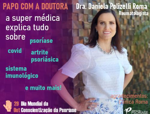 ENTREVISTA COM A REUMATOLOGISTA DRA. DANIELA POLIZELLI ROMA